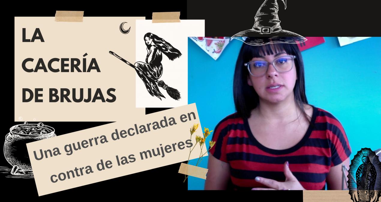 CACERÍA DE BRUJAS: Una guerra declarada en contra de las mujeres (Historia leída desde el Feminismo)